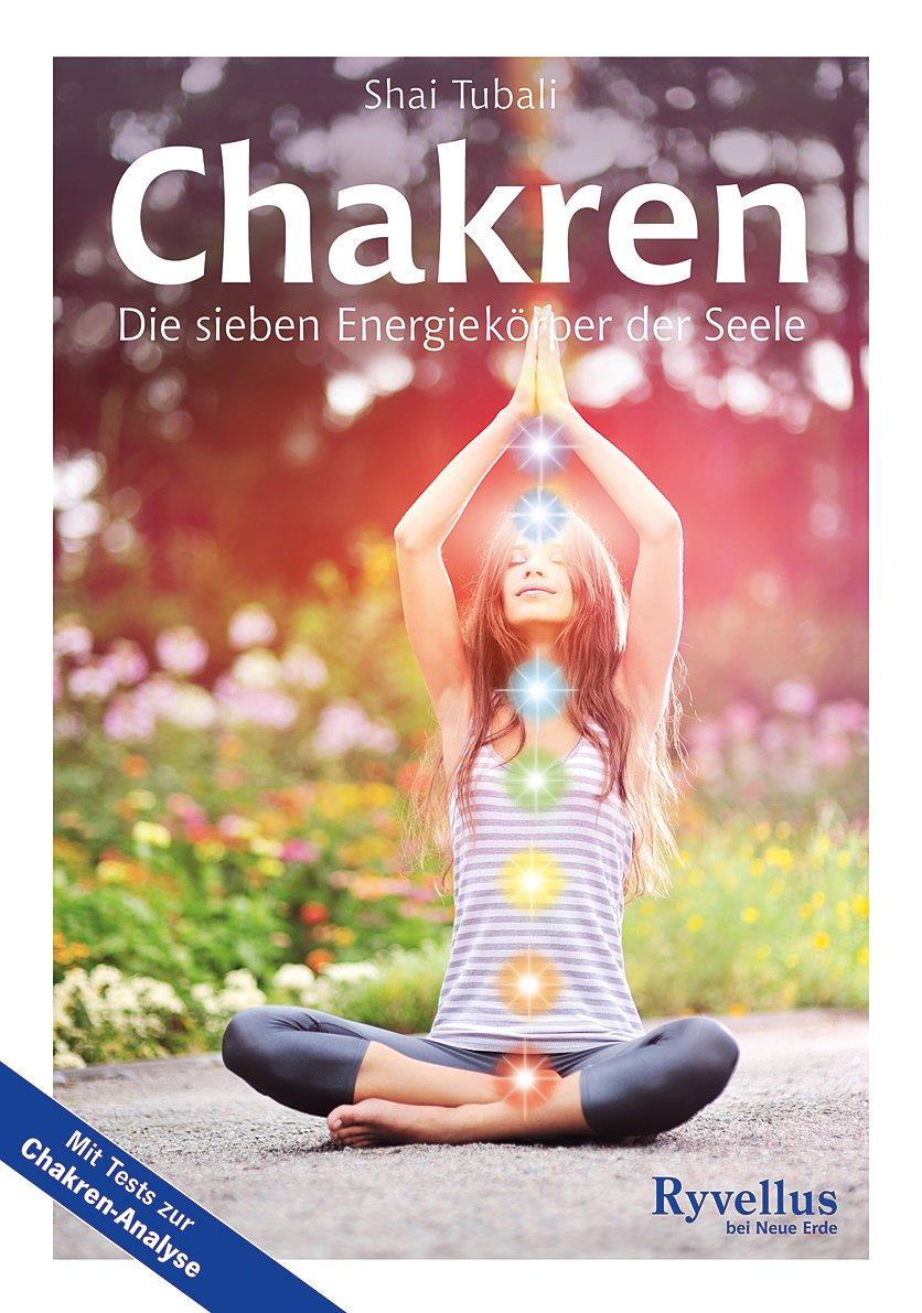 Chakren: Die sieben Energiekörper der Seele - Chiro-Yoga